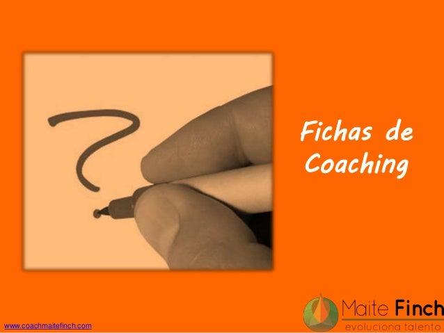 www.coachmaitefinch.com Fichas de Coaching