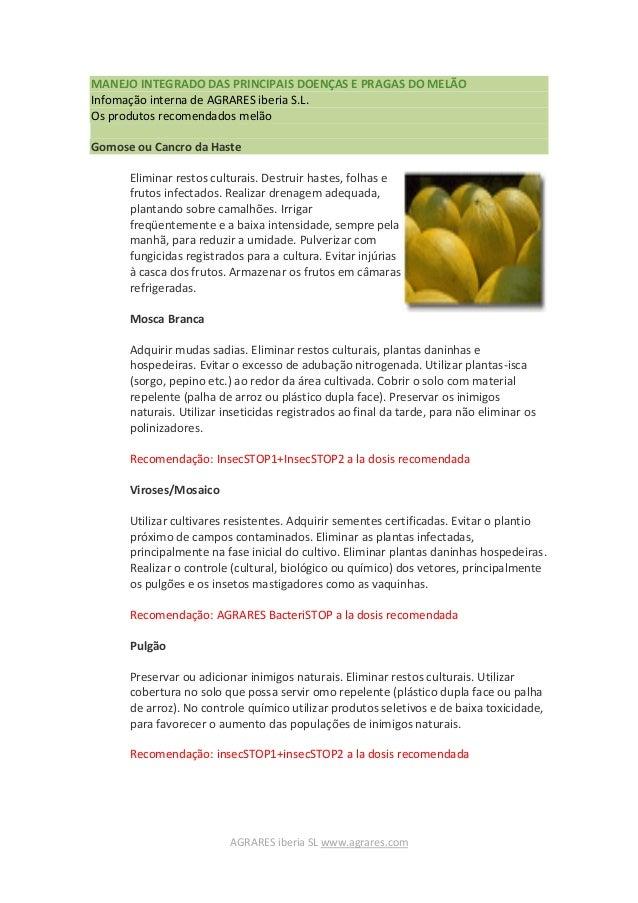 MANEJO INTEGRADO DAS PRINCIPAIS DOENÇAS E PRAGAS DO MELÃOInfomação interna de AGRARES iberia S.L.Os produtos recomendados ...