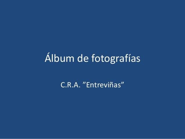 """Álbum de fotografías C.R.A. """"Entreviñas"""""""