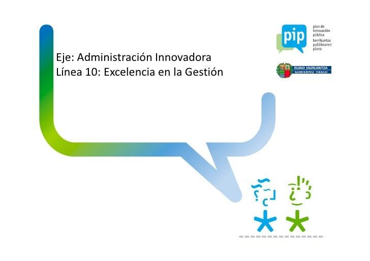 Eje: Administración InnovadoraLínea 10: Excelencia en la Gestión
