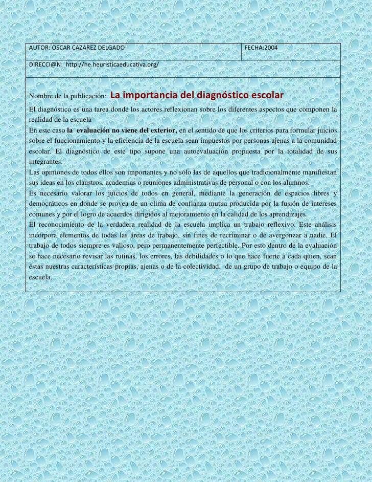 AUTOR: OSCAR CAZAREZ DELGADO FECHA:2004DIRECCI@N:  http://he.heuristicaeducativa.org/Nombre de la publicación:  La importa...