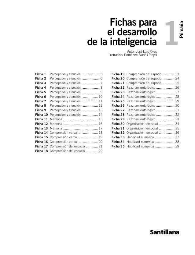 Primaria 1 Fichas para el desarrollo de la inteligencia Autor: José Luis Rivas Ilustración: Domènec Bladé i Pinyol Santill...