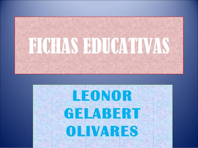 FICHAS EDUCATIVAS LEONOR GELABERT OLIVARES