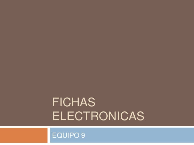 FICHAS ELECTRONICAS EQUIPO 9