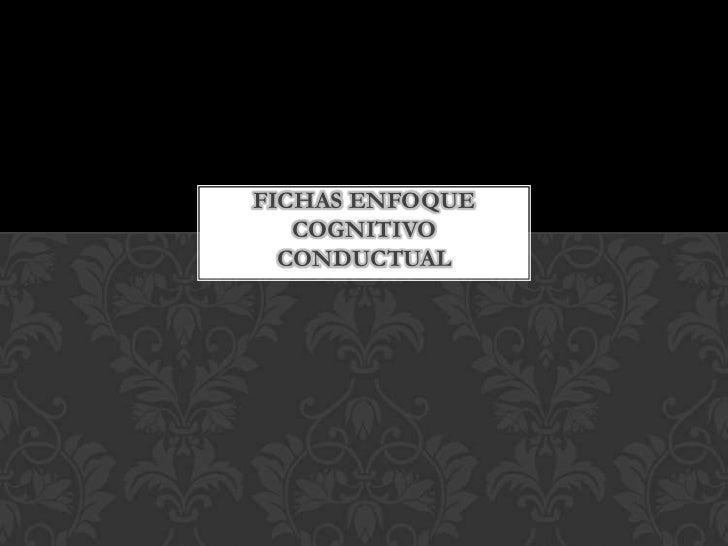 Fichas enfoque cognitivo conductual