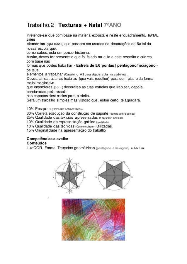 Trabalho.2 | Texturas + Natal 7ºANO Pretende-se que com base na matéria exposta e neste enquadramento, NATAL, cries elemen...