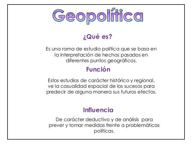 ¿Qué es?  Es una rama de estudio política que se basa en  la interpretación de hechos pasados en  diferentes puntos geográ...