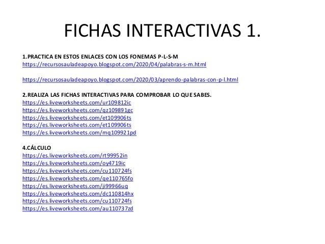 1.PRACTICA EN ESTOS ENLACES CON LOS FONEMAS P-L-S-M https://recursosauladeapoyo.blogspot.com/2020/04/palabras-s-m.html htt...