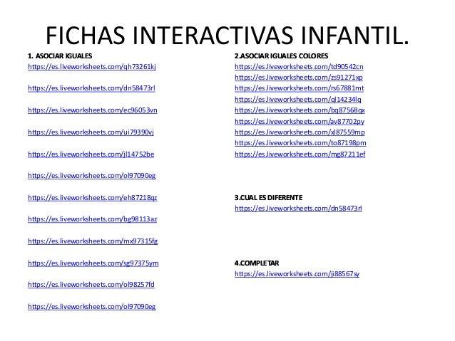 FICHAS INTERACTIVAS INFANTIL. 1. ASOCIAR IGUALES1. ASOCIAR IGUALES https://es.liveworksheets.com/qh73261kj https://es.live...