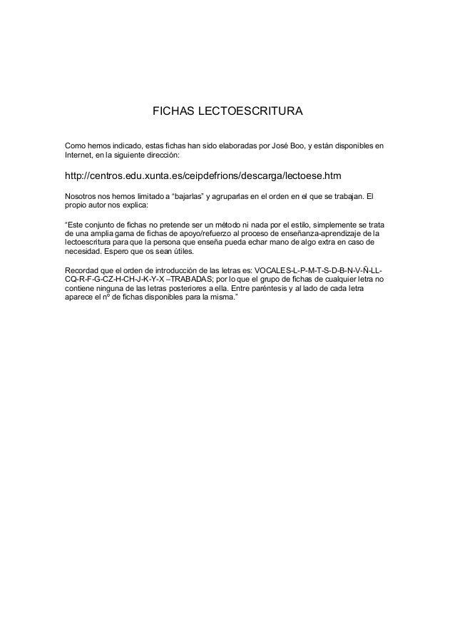 FICHAS LECTOESCRITURA Como hemos indicado, estas fichas han sido elaboradas por José Boo, y están disponibles en Internet,...