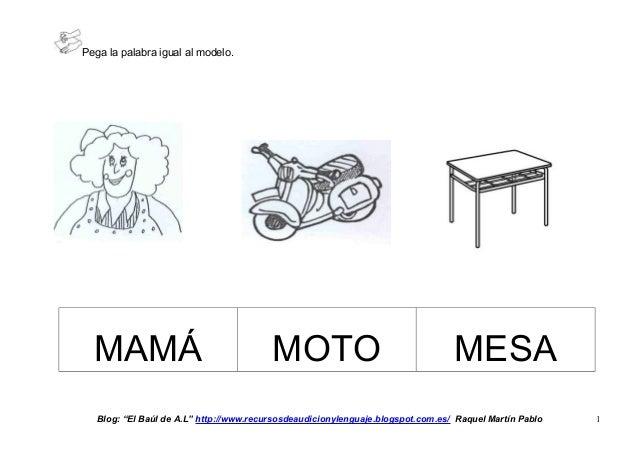 """Pega la palabra igual al modelo. MAMÁ MOTO MESA Blog: """"El Baúl de A.L"""" http://www.recursosdeaudicionylenguaje.blogspot.com..."""