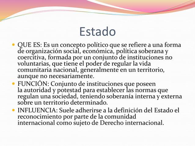 Estado   QUE ES: Es un concepto político que se refiere a una forma  de organización social, económica, política soberana...