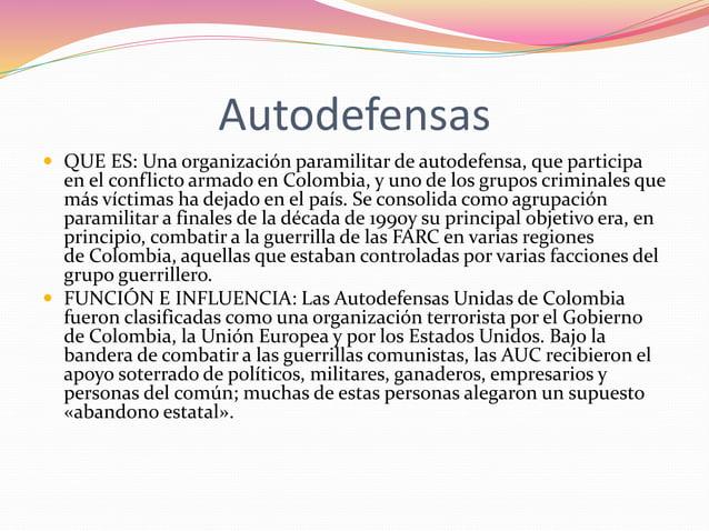 Autodefensas   QUE ES: Una organización paramilitar de autodefensa, que participa  en el conflicto armado en Colombia, y ...