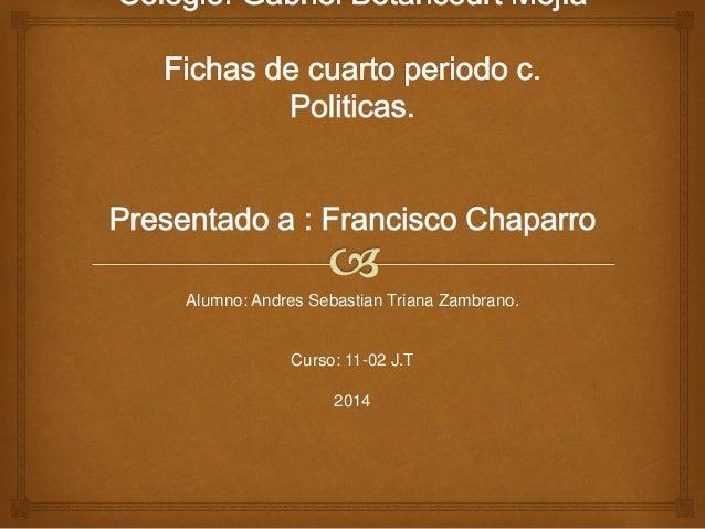 Alumno: Andres Sebastian Triana Zambrano.  Curso: 11-02 J.T  2014