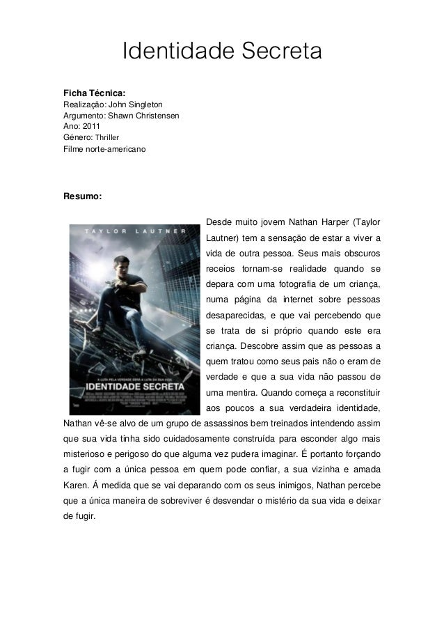 Identidade SecretaFicha Técnica:Realização: John SingletonArgumento: Shawn ChristensenAno: 2011Género: ThrillerFilme norte...