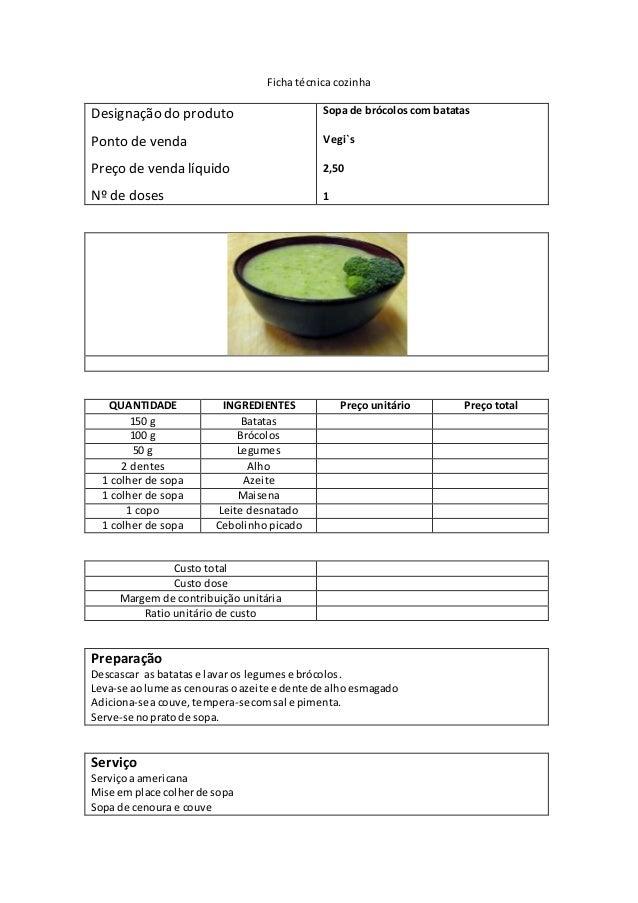 Ficha técnica cozinha Designação do produto Ponto de venda Preço de venda líquido Nº de doses Sopa de brócolos com batatas...