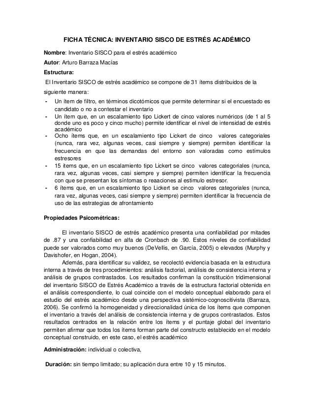 FICHA TÉCNICA: INVENTARIO SISCO DE ESTRÉS ACADÉMICONombre: Inventario SISCO para el estrés académicoAutor: Arturo Barraza ...
