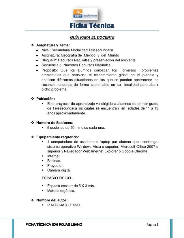 Ficha Técnica                         GUÍA PARA EL DOCENTE   Asignatura y Tema:       Nivel: Secundaria Modalidad Telesec...