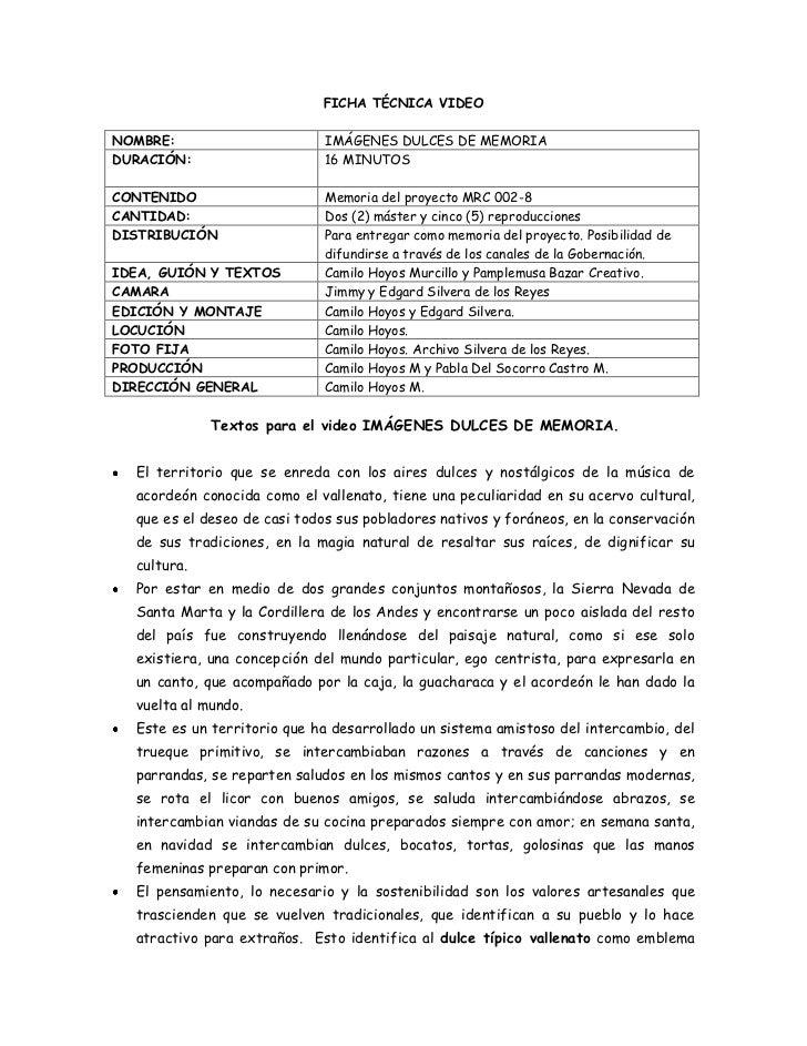 FICHA TÉCNICA VIDEO<br />NOMBRE: IMÁGENES DULCES DE MEMORIADURACIÓN: 16 MINUTOSCONTENIDO Memoria del proyecto MRC 002-8CAN...