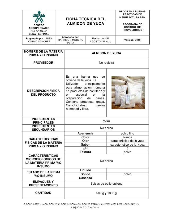 NOMBRE DE LA MATERIA PRIMA Y/O INSUMOALMIDON DE YUCAPROVEEDORNo registraDESCRIPCION FISICA DEL PRODUCTOEs una harina que s...