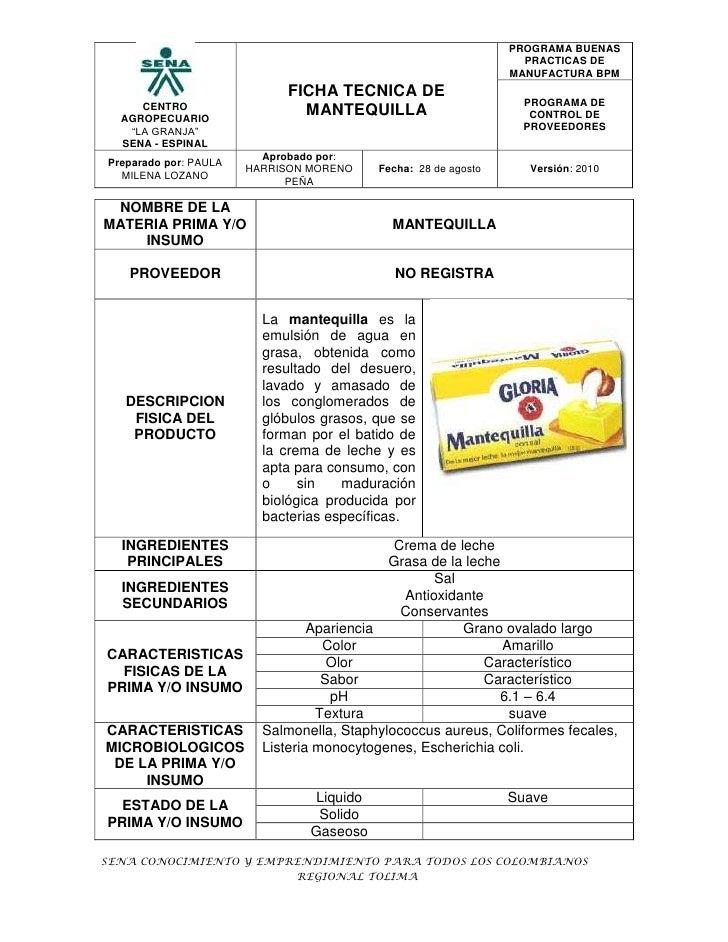 NOMBRE DE LA MATERIA PRIMA Y/O INSUMOMANTEQUILLAPROVEEDORNO REGISTRADESCRIPCION FISICA DEL PRODUCTOLa mantequilla es la em...