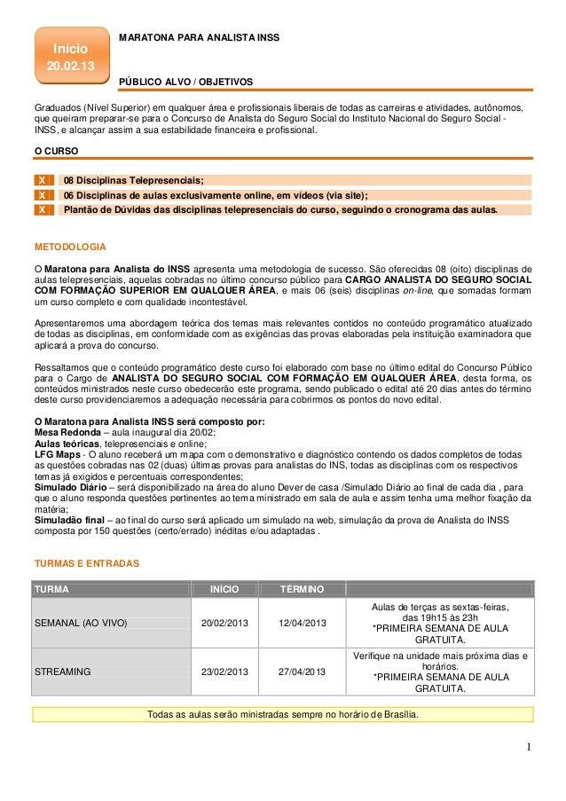 MARATONA PARA ANALISTA INSS      Início     20.02.13                   PÚBLICO ALVO / OBJETIVOSGraduados (Nível Superior) ...