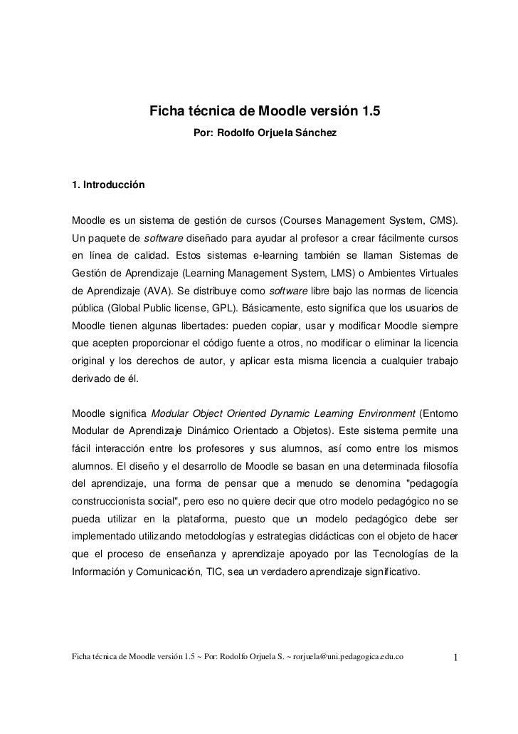 Ficha técnica de Moodle versión 1.5                                   Por: Rodolfo Orjuela Sánchez     1. Introducción   M...
