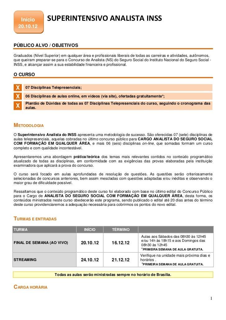 Início        SUPERINTENSIVO ANALISTA INSS  20.10.12PÚBLICO ALVO / OBJETIVOSGraduados (Nível Superior) em qualquer área e ...