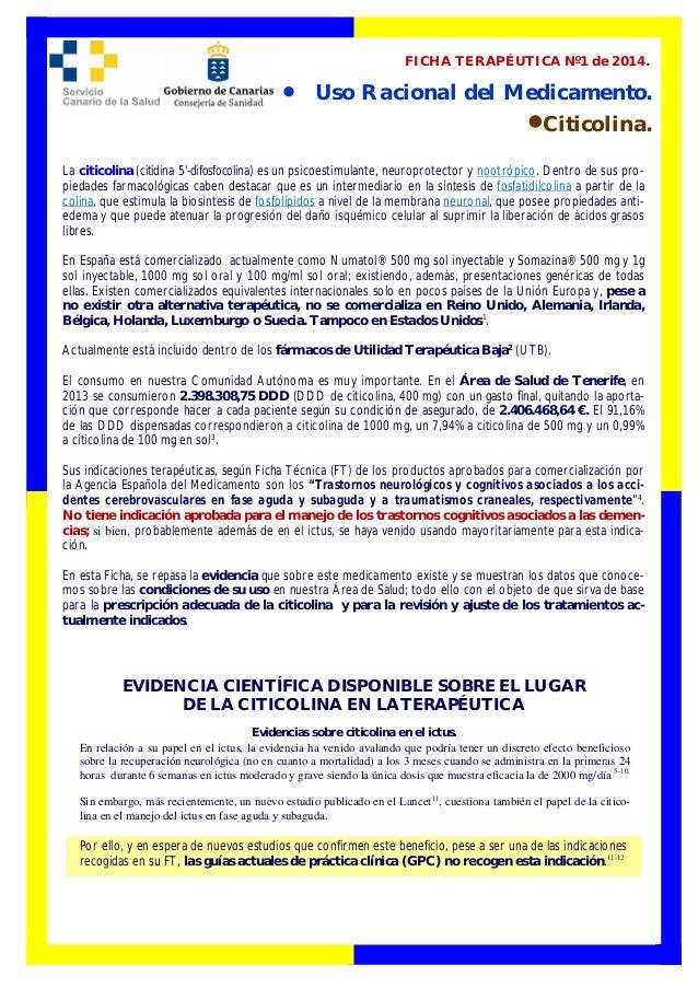  Uso Racional del Medicamento. Citicolina. FICHA TERAPÉUTICA Nº1 de 2014. La citicolina (citidina 5'-difosfocolina) es ...