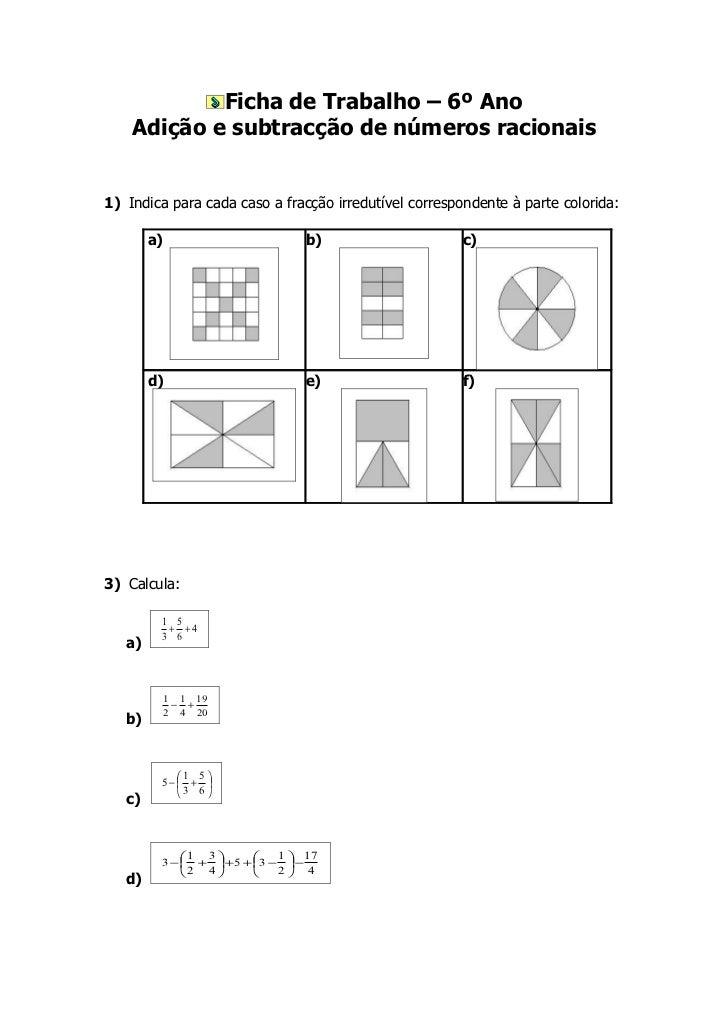 Ficha de Trabalho – 6º Ano    Adição e subtracção de números racionais1) Indica para cada caso a fracção irredutível corre...