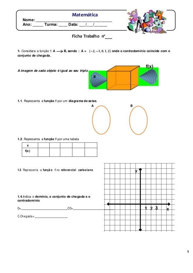 Agrupamento de Escolas de Ribeira de Pena 1 Ficha Trabalho nº___ 1- Considera a função f: A B, sendo : A = onde o contrado...