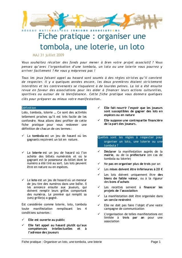 Fiche pratique : organiser unetombola, une loterie, un lotoMAJ 31 juillet 2009Vous souhaitez récolter des fonds pour mener...
