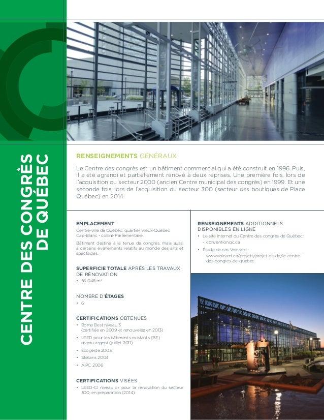 CENTRE DES CONGRÈS  DE QUÉBEC  Renseignements généraux  Le Centre des congrès est un bâtiment commercial qui a été constru...