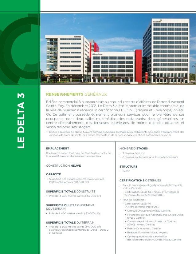 LE DELTA 3  Renseignements généraux  Édifice commercial à bureaux situé au coeur du centre d'affaires de l'arrondissement ...