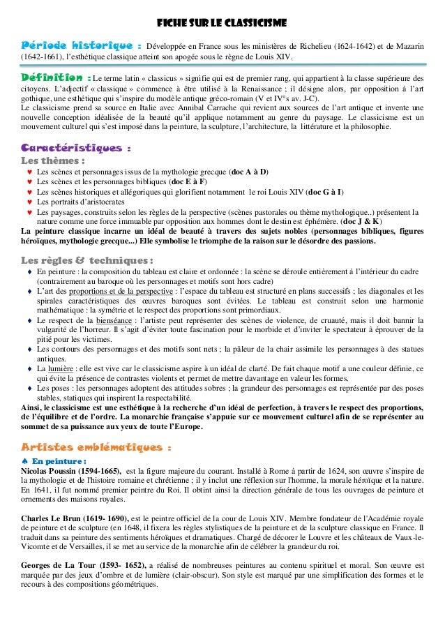 FICHE SUR LE CLASSICISME Période historique : Développée en France sous les ministères de Richelieu (1624-1642) et de Maza...