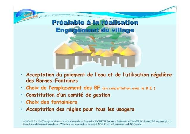 PrPrééalablealable àà la rla rééalisationalisation Engagement du villageEngagement du village • Acceptation du paiement de...