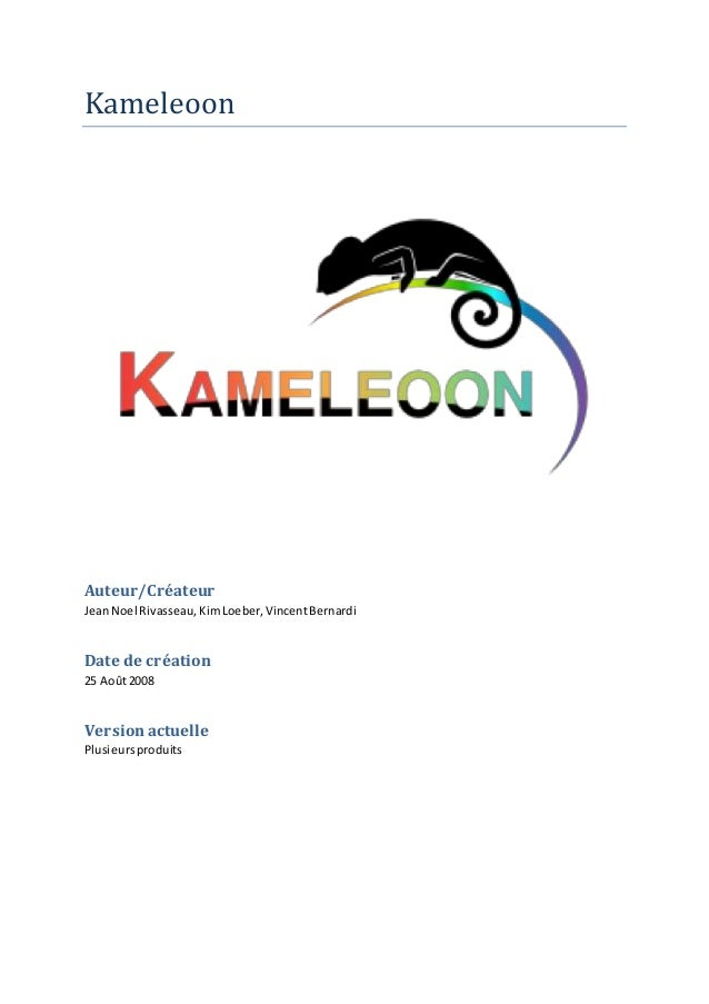 Kameleoon Auteur/Créateur JeanNoel Rivasseau,KimLoeber,VincentBernardi Date de création 25 Août2008 Versionactuelle Plusie...