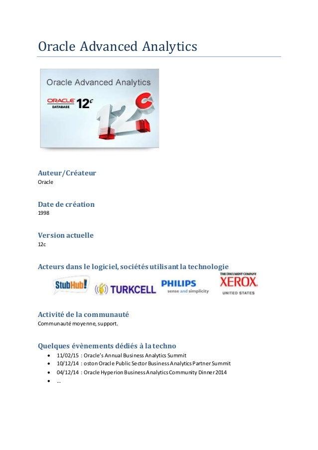 Oracle Advanced Analytics Auteur/Créateur Oracle Date de création 1998 Versionactuelle 12c Acteurs dans le logiciel,sociét...