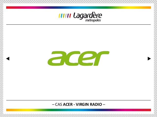 – CAS ACER - VIRGIN RADIO –
