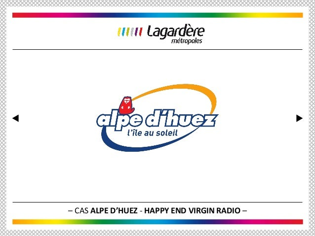 – CAS ALPE D'HUEZ - HAPPY END VIRGIN RADIO –