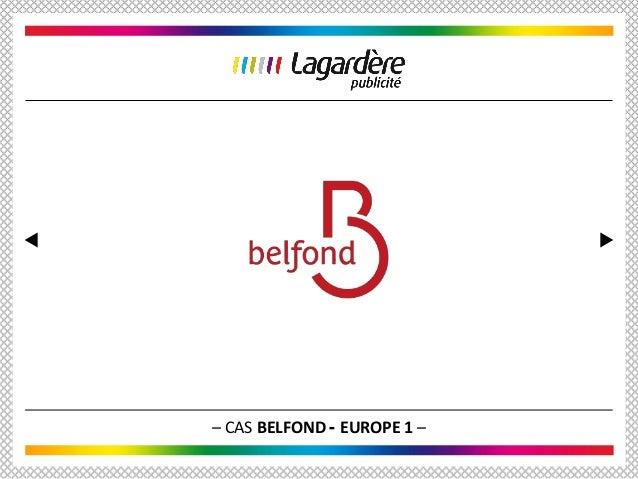 – CAS BELFOND - EUROPE 1 –