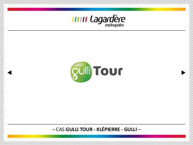 – CAS GULLI TOUR - KLÉPIERRE - GULLI –