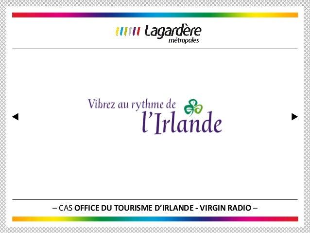 – CAS OFFICE DU TOURISME D'IRLANDE - VIRGIN RADIO –