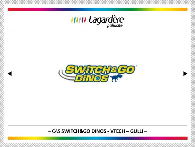 – CAS SWITCH&GO DINOS - VTECH – GULLI –