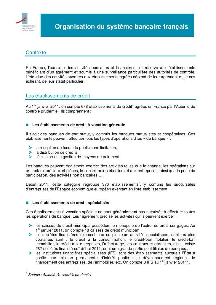 Organisation du système bancaire françaisContexteEn France, l'exercice des activités bancaires et financières est réservé ...
