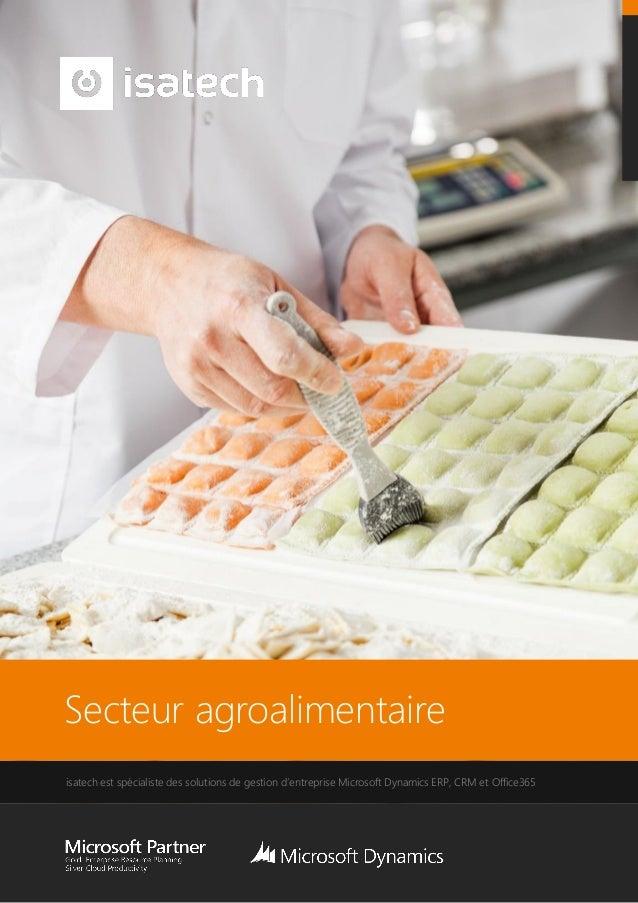 Secteur agroalimentaire isatech est spécialiste des solutions de gestion d'entreprise Microsoft Dynamics ERP, CRM et Offic...