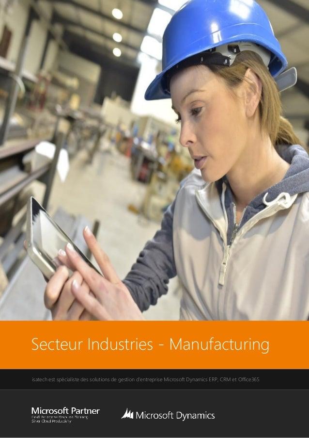 Secteur Industries - Manufacturing isatech est spécialiste des solutions de gestion d'entreprise Microsoft Dynamics ERP, C...