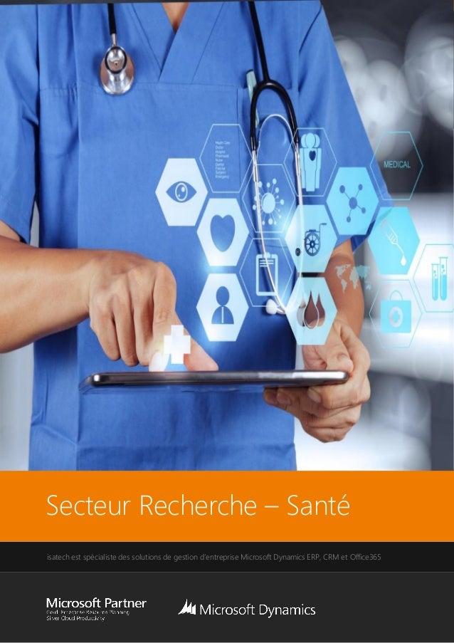 Secteur Recherche – Santé isatech est spécialiste des solutions de gestion d'entreprise Microsoft Dynamics ERP, CRM et Off...