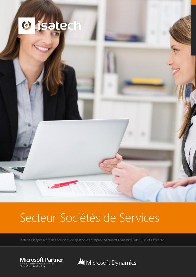 Secteur Sociétés de Services isatech est spécialiste des solutions de gestion d'entreprise Microsoft Dynamics ERP, CRM et ...