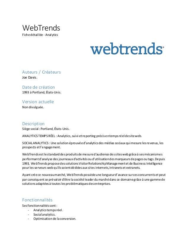 WebTrends Fiche détaillée - Analytics Auteurs / Créateurs Joe Davis. Date de création 1993 à Portland,États-Unis. Version ...